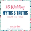 16 Wedding Myths & Truths From The Pros