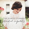 Trend Alert: The 20 Most Stunning Bridal Capelets