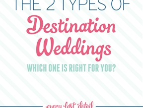 The 2 Types of Destination Weddings: Which One Is Right For You?