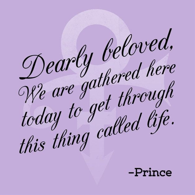 On getting through it all together: | 11 Incredibly Moving Prince Quotes