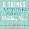 6 Things You Need To Know For Your Wedding Day