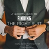 A Groom's Guide To Finding The Right Suit
