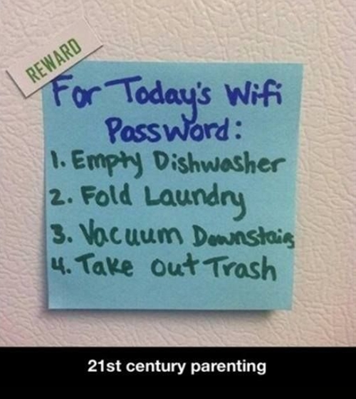 Ohhh parents, they make wifi a reward