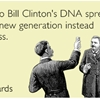 Here's to Bill Clinton's DNA spreading on to a new generation instead of a dress.