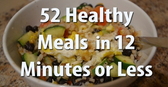 Why spend hours cooking a gourmet feast when a nutritious and delicious meal could be only 12 minutes away?...  Quick meal ideas for breakfast, lunch and dinner. :)