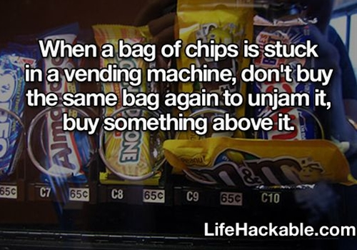 When a bag of chips is stuck in a vending machine, don't buy the same bag again to unjam it, buy something above it.