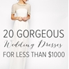 20 Gorgeous Wedding Dresses Under $1000