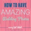 How To Have Amazing Wedding Photos