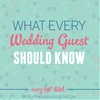 What Every Wedding Guest Should Know