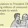 Congratulations to President Obama on getting millions of uninsured young people to watch a viral video.