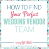How To Find Your Perfect Wedding Vendor Team