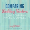Comparing Wedding Vendors… Is Like Comparing Apples To Oranges