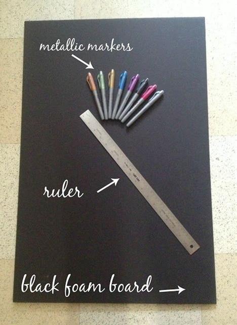 Materials Needed:  Black foam board,  The Write Dudes Infinity Metallic Markers,  Ruler,  Pencil.