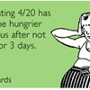 Celebrating 4/20 has made me hungrier than Jesus after not eating for 3 days.