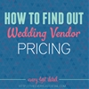 How To Find Out Wedding Vendor Pricing