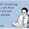 Thanks for answering all of my calls from whoever the hell still calls people.