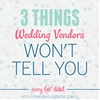 3 Things Wedding Vendors Won't Tell You