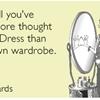 Dress up.