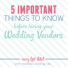 5 Important Things To Know Before Hiring Your Wedding Vendors