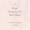 #SMPWedding101 – Bridal Emergency Kit Must-Haves