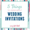 5 Things To Know About Wedding Invitations
