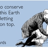 I'd like to conserve energy this Earth Day by letting you be on top.