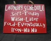 HAHAHA!  I need this for my laundry room. ;)