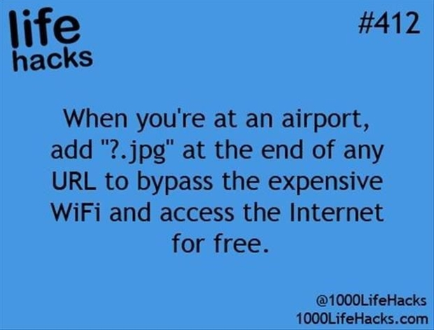 "When you're at an airport, add ""?.jpg"" at the end of any URL to bypass the expensive WiFi and access the Internet for free."