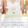Twelve Ways to Add a Monogram to Your Wedding Day