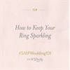 #SMPWedding101 – Wedding Ring Cleaning Tips