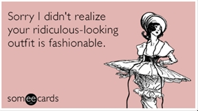 Fashion forewarned.