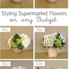 Bang For Your Buck: Styling Supermarket Flowers on any Budget