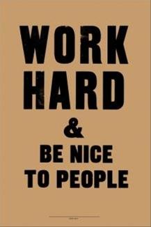 be hard, be nice