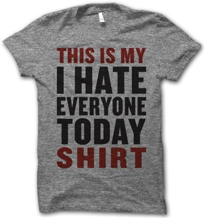 This Is My I Hate Everyone Today Shirt – Thug Life Shirts
